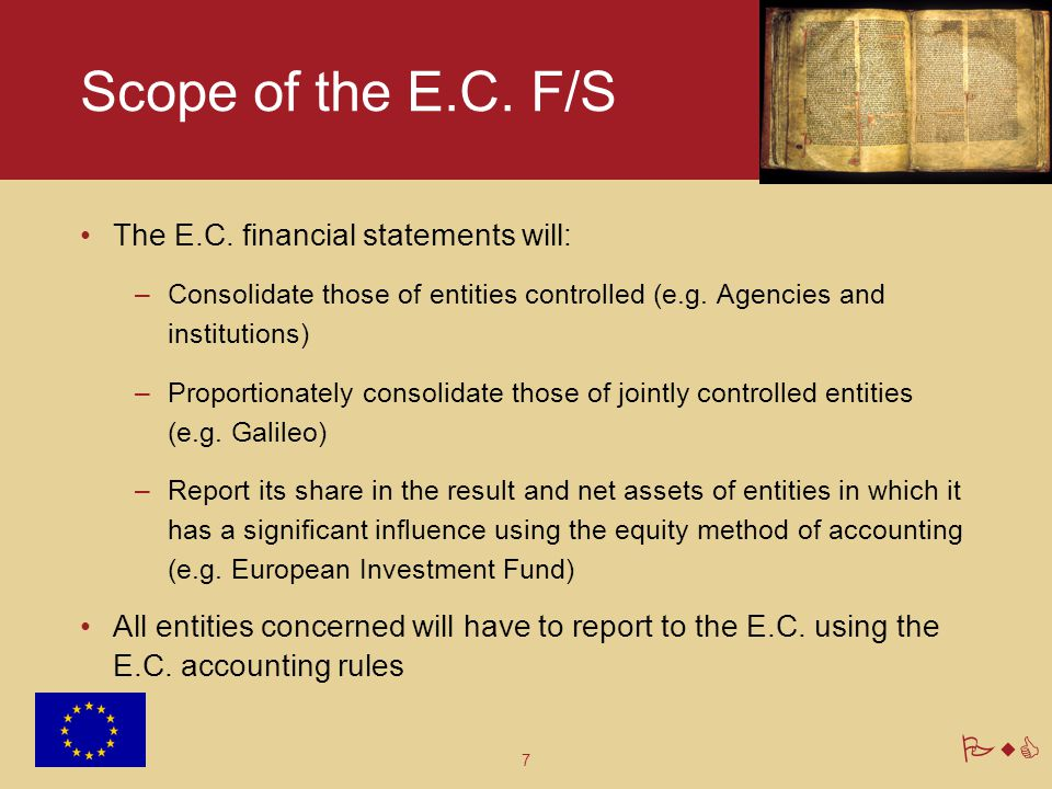 Scope of the E.C. F/S The E.C. financial statements will:
