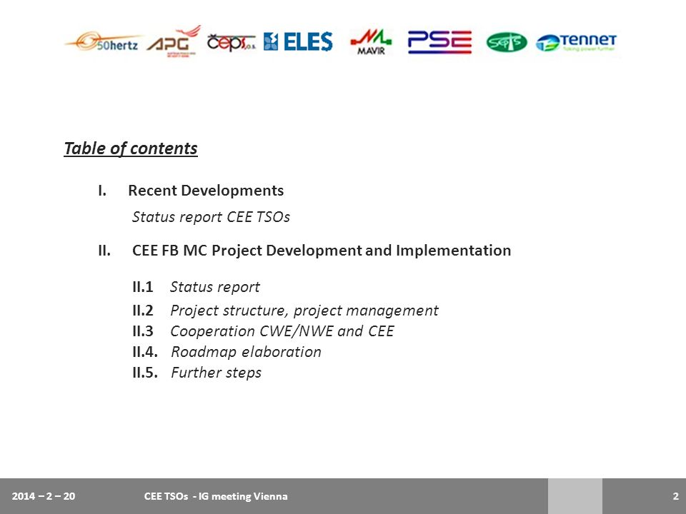 Table of contents Recent Developments Status report CEE TSOs