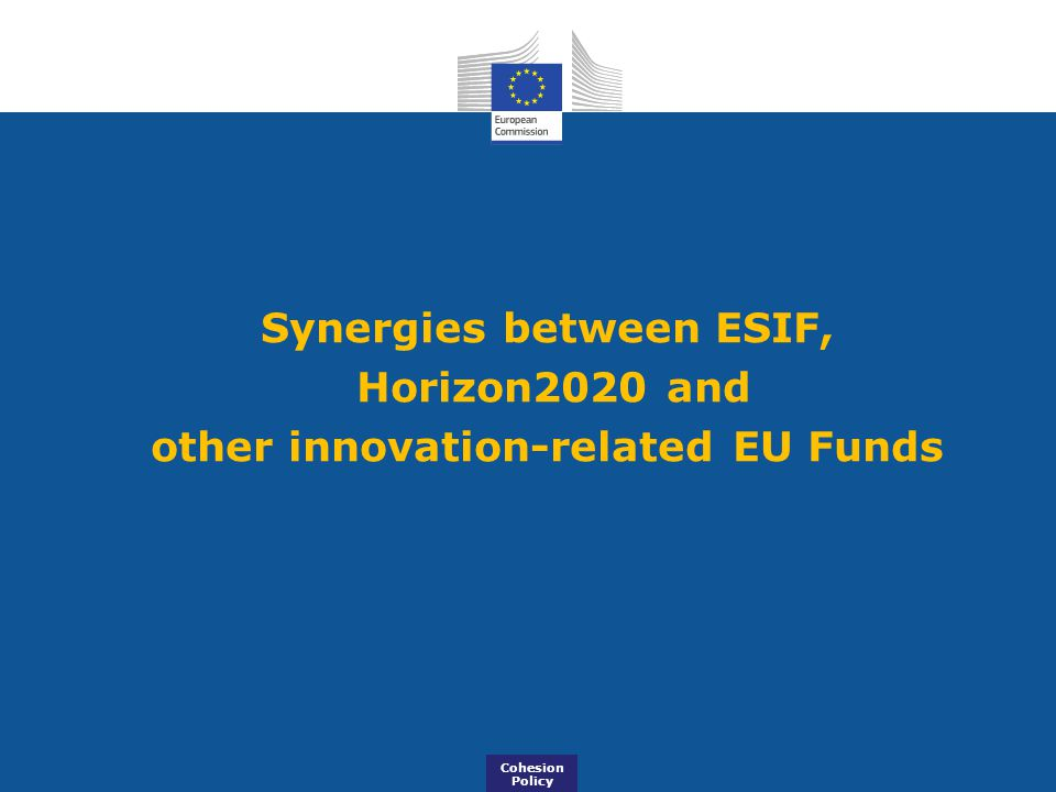 Synergies between ESIF, other innovation-related EU Funds