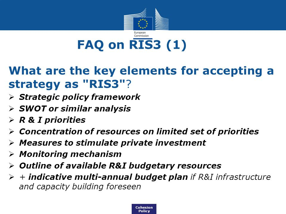 FAQ on RIS3 (1) What are the key elements for accepting a strategy as RIS3 Strategic policy framework.