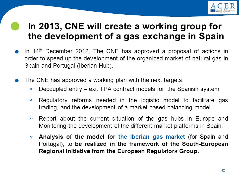 In 2013, CNE will create a working group for the development of a gas exchange in Spain