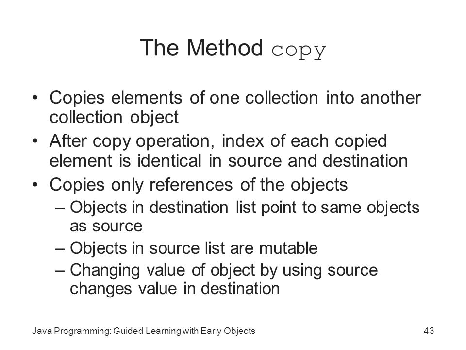 The Method copy Copies elements of one collection into another collection object.
