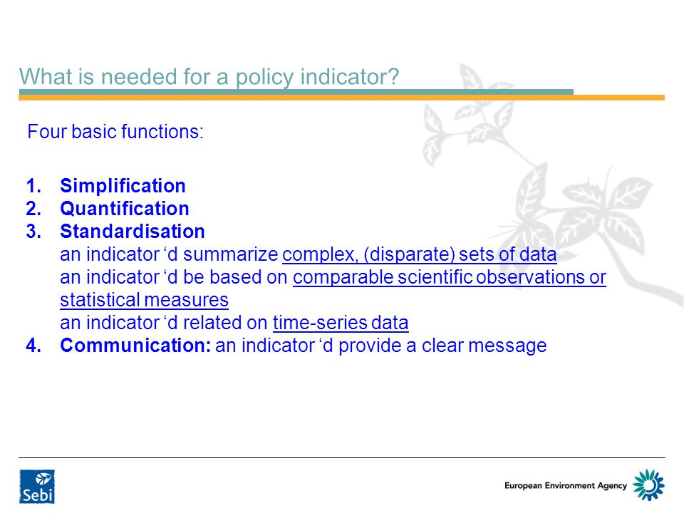 What is needed for a policy indicator