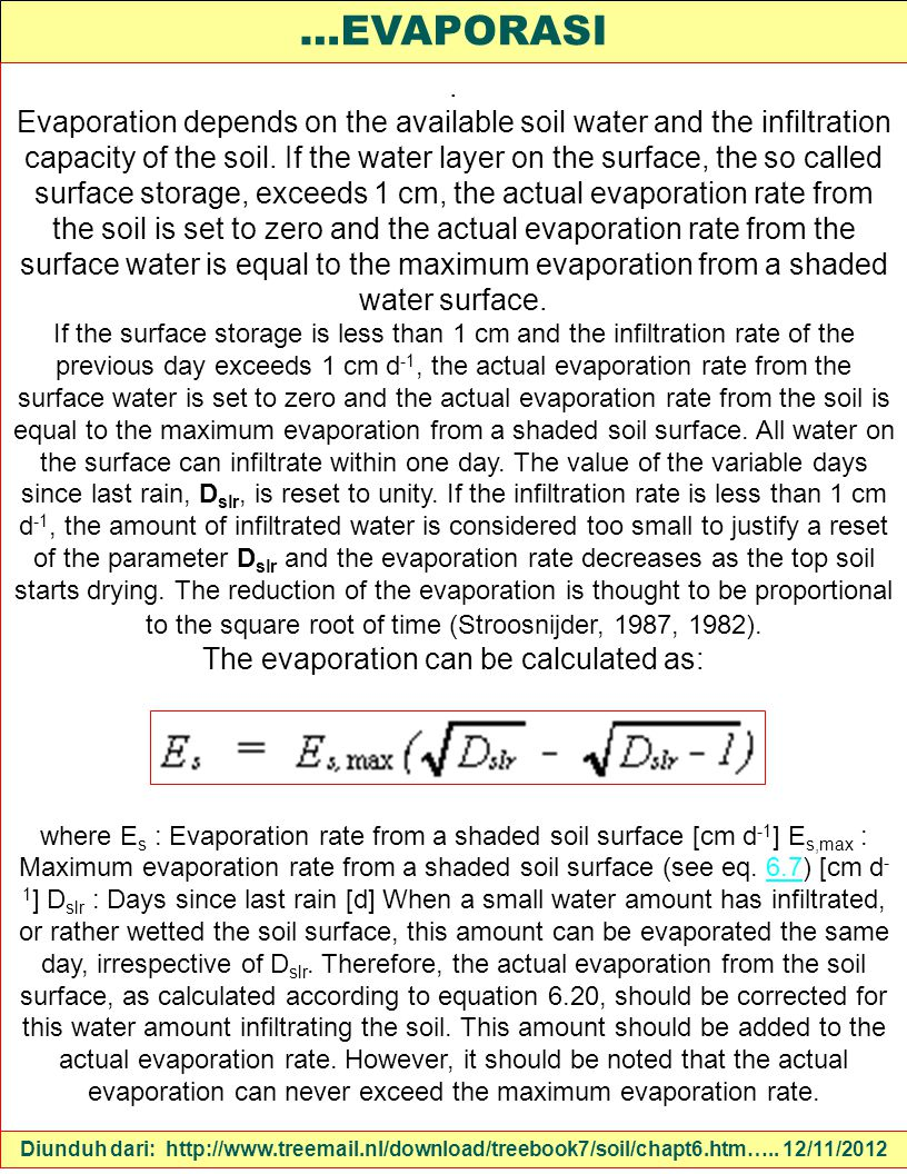 The evaporation can be calculated as: