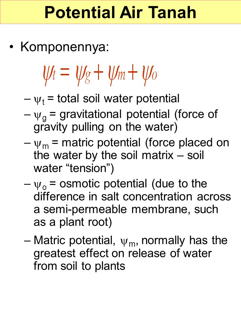 Potential Air Tanah Komponennya: t = total soil water potential
