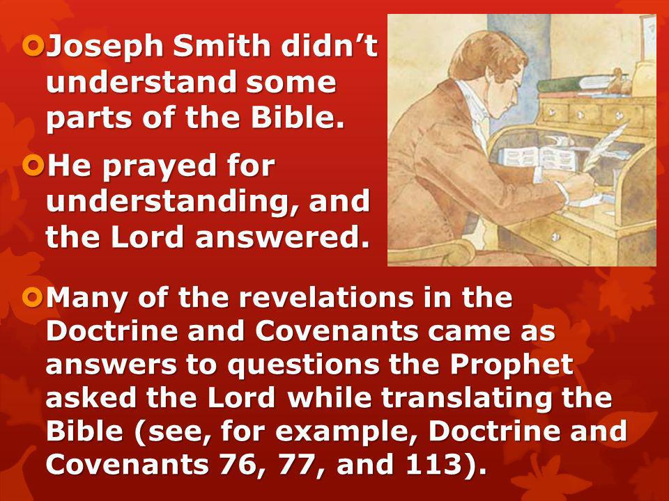 Joseph Smith didn't understand some parts of the Bible.