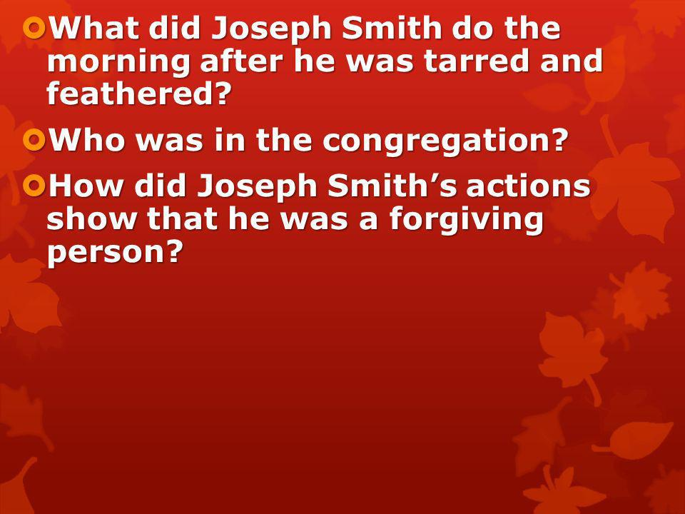 What did Joseph Smith do the morning after he was tarred and feathered