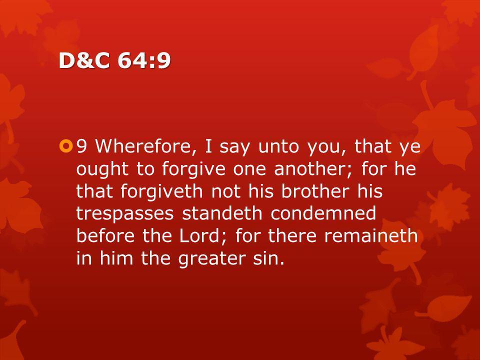 D&C 64:9