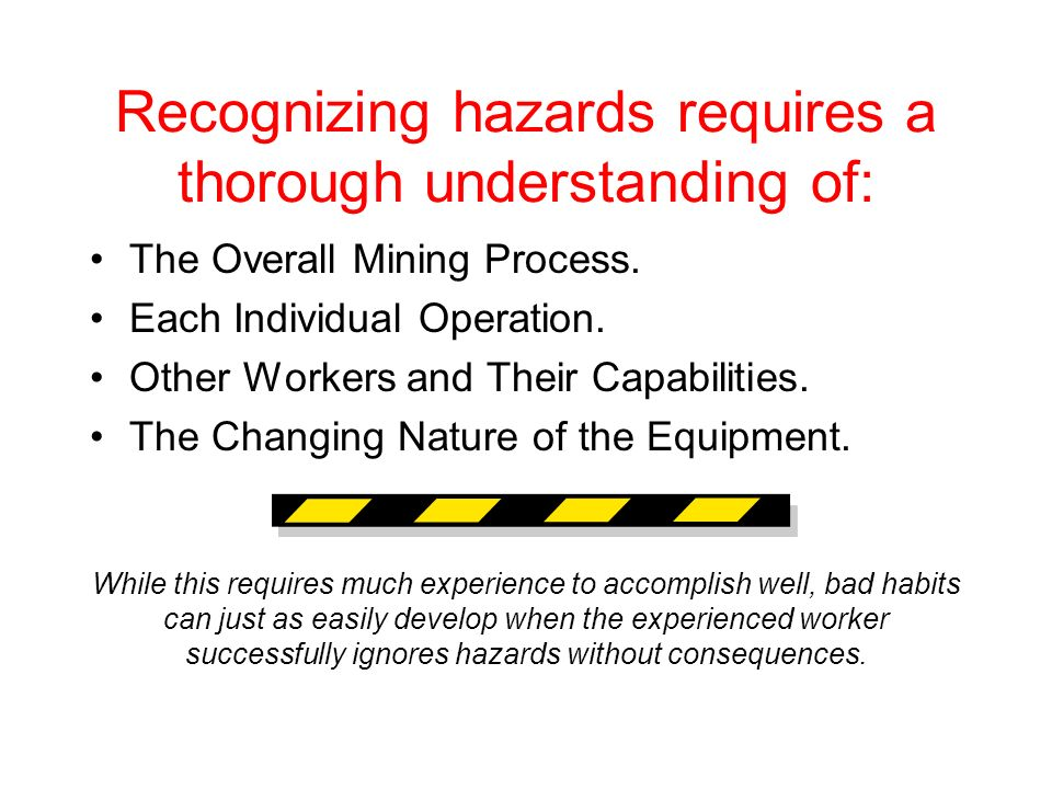 Recognizing hazards requires a thorough understanding of: