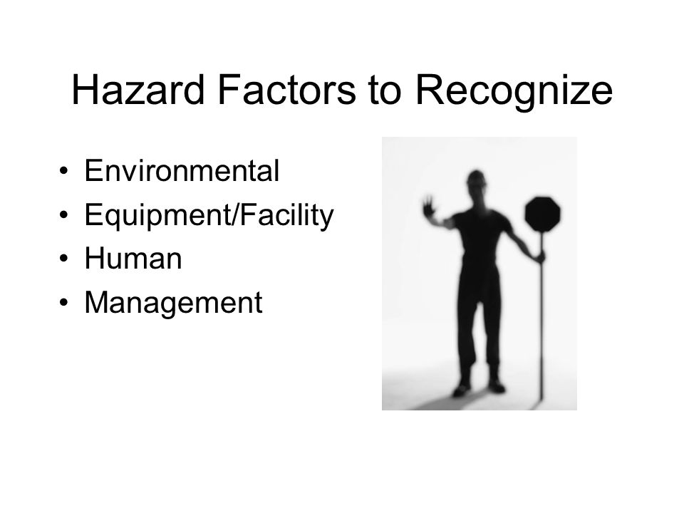 Hazard Factors to Recognize