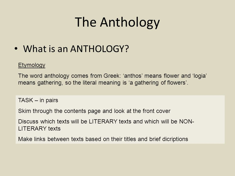 The Anthology What is an ANTHOLOGY Etymology