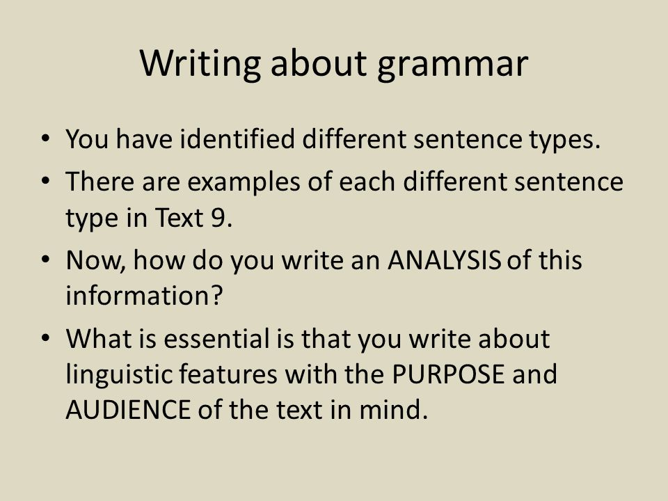 Writing about grammar You have identified different sentence types.