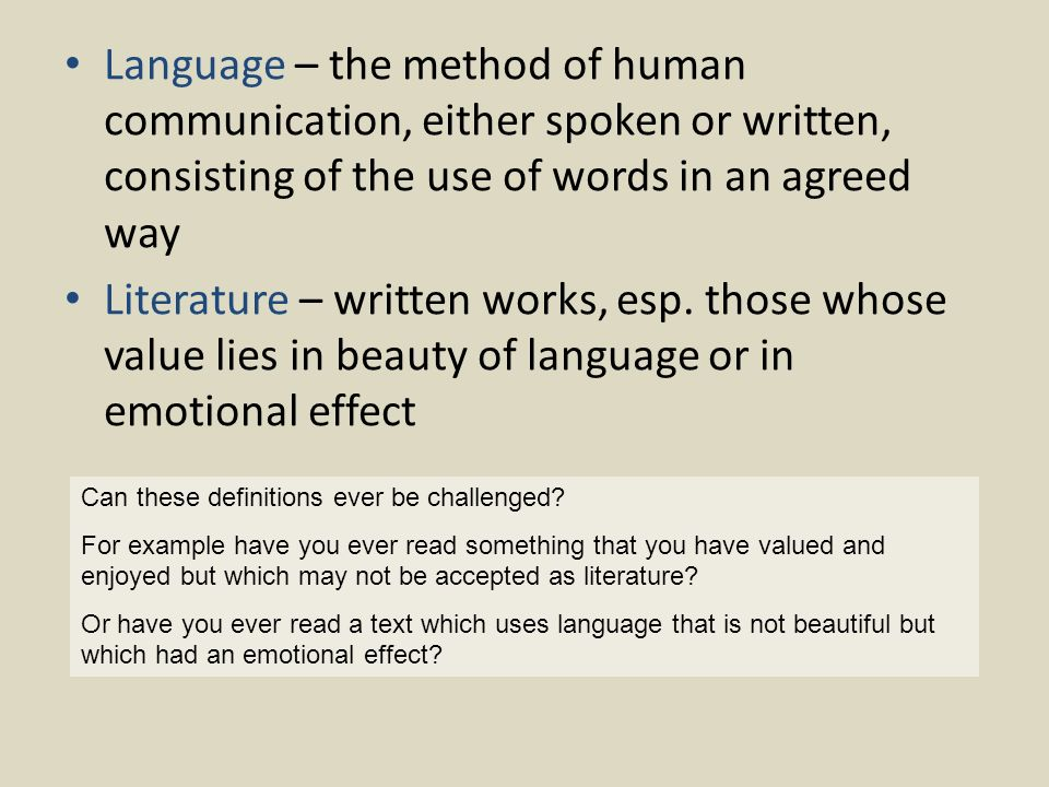 Language – the method of human communication, either spoken or written, consisting of the use of words in an agreed way