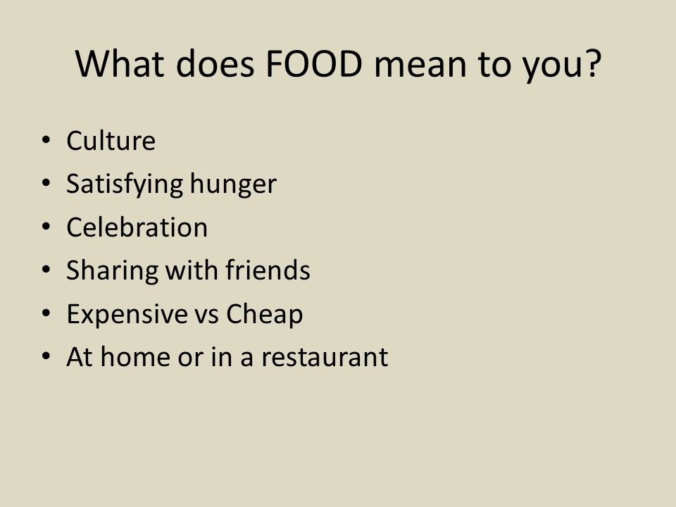 What does FOOD mean to you
