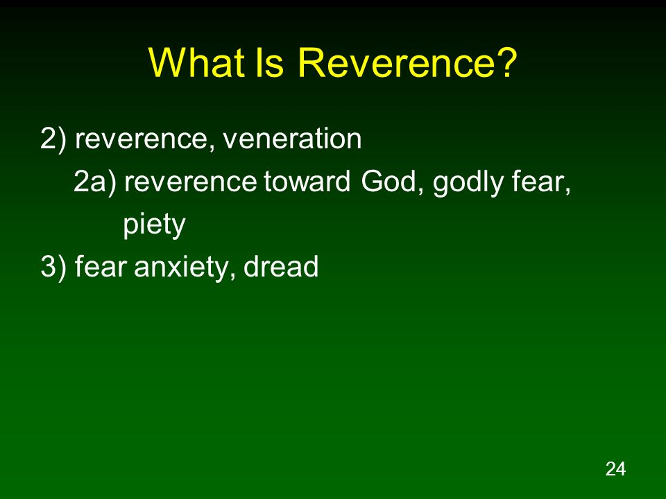 What Is Reverence 2) reverence, veneration
