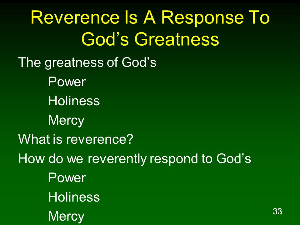 Reverence Is A Response To God's Greatness