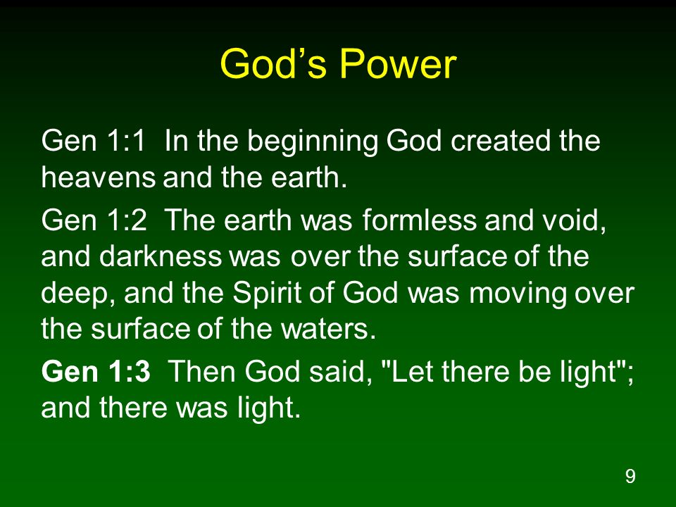 God's Power Gen 1:1 In the beginning God created the heavens and the earth.
