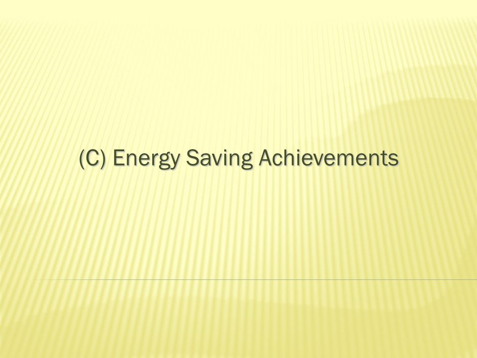 (C) Energy Saving Achievements