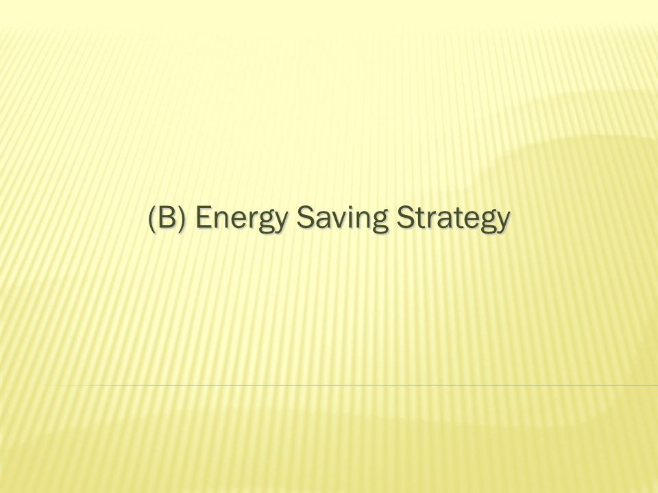 (B) Energy Saving Strategy