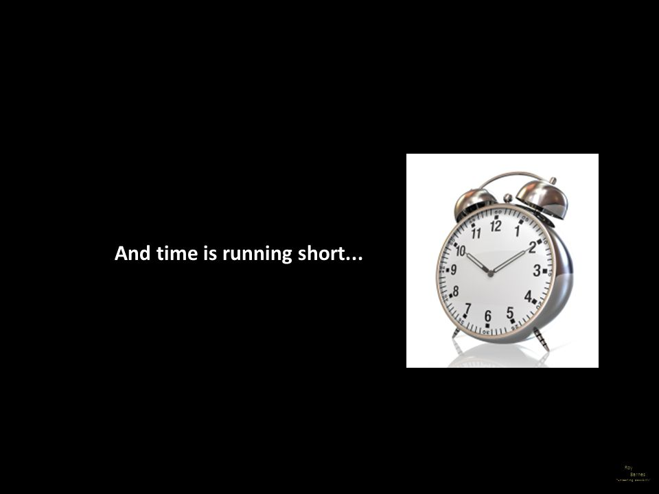 And time is running short...