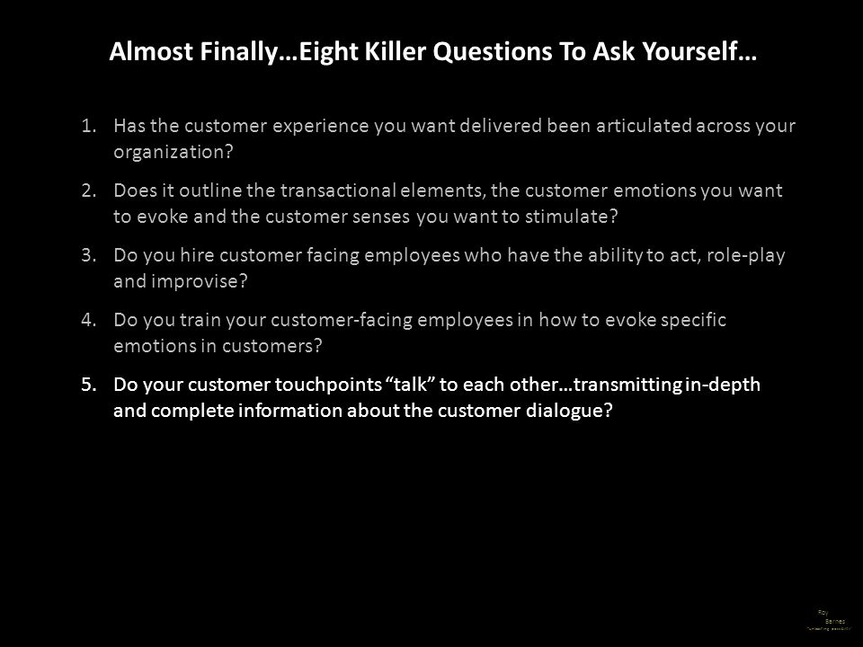 Almost Finally…Eight Killer Questions To Ask Yourself…