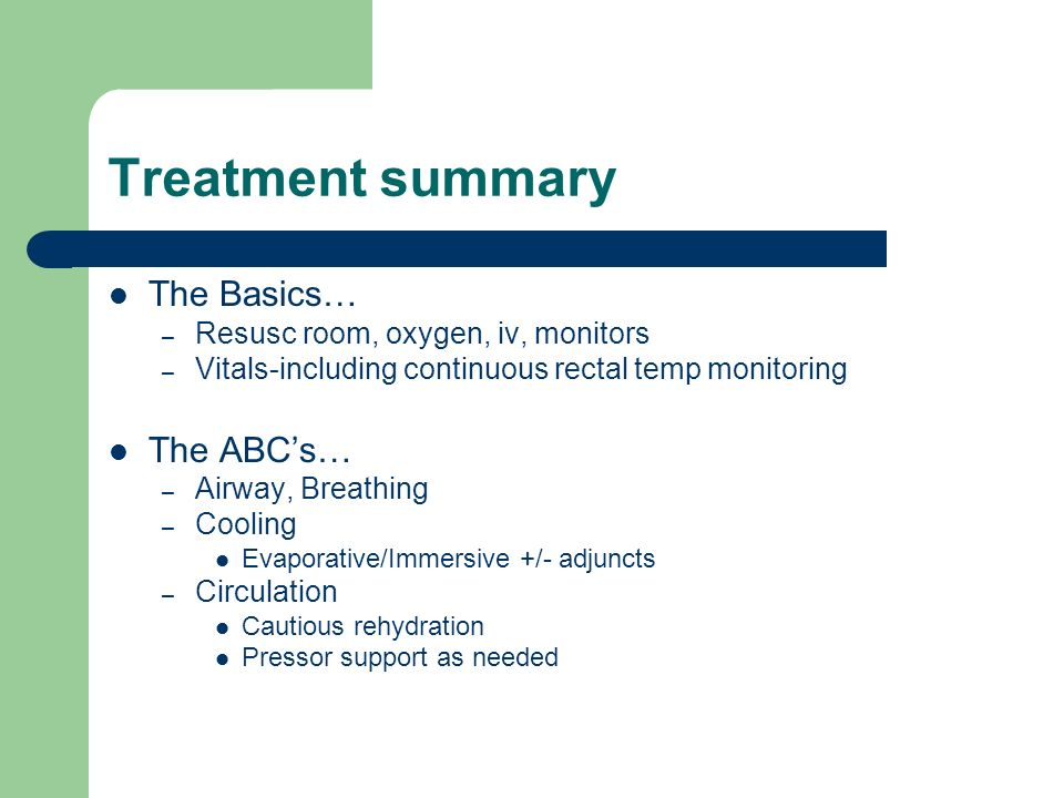 Treatment summary The Basics… The ABC's…