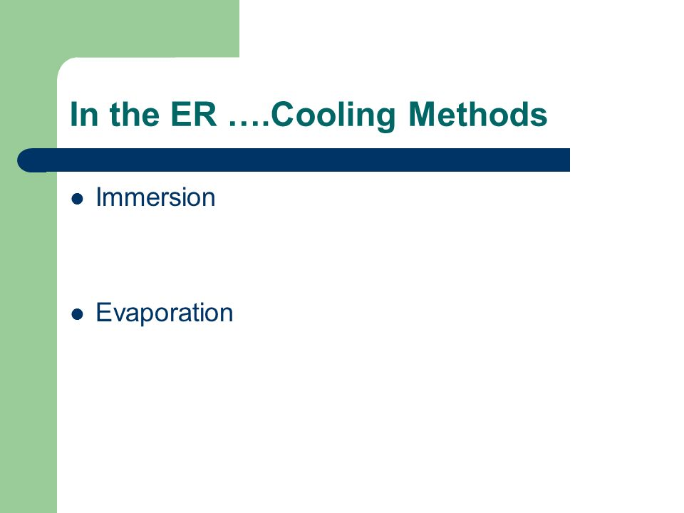 In the ER ….Cooling Methods