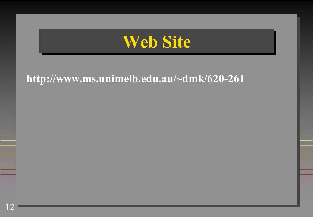 Web Site http://www.ms.unimelb.edu.au/~dmk/620-261