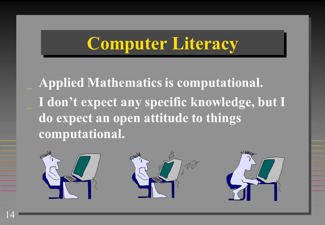 Computer Literacy Applied Mathematics is computational.