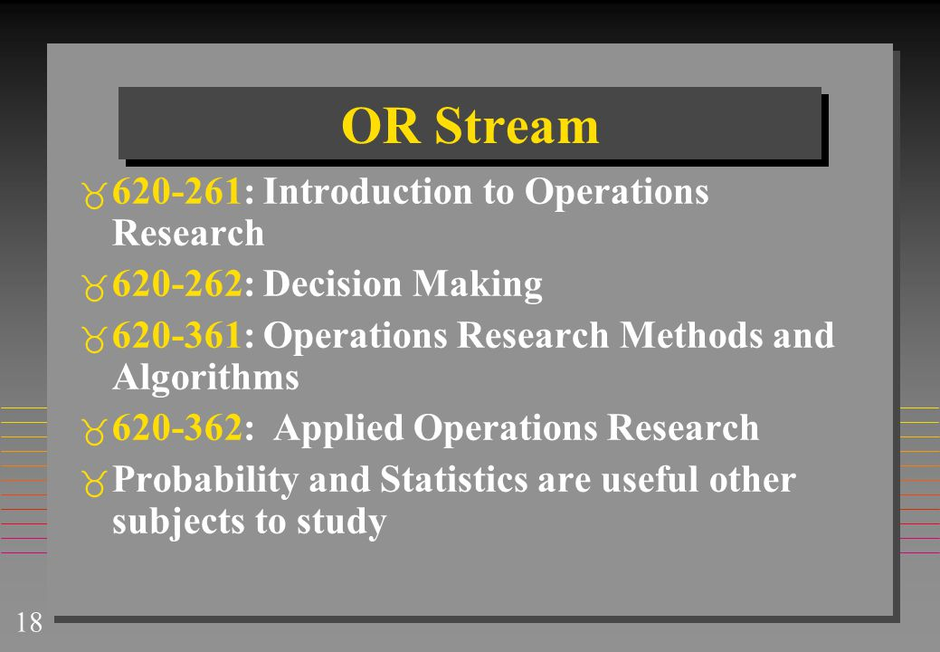 OR Stream 620-261: Introduction to Operations Research
