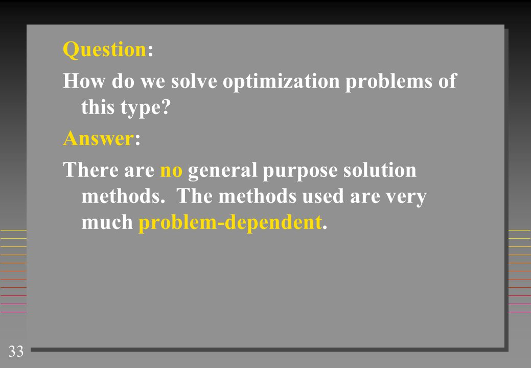 Question: How do we solve optimization problems of this type Answer:
