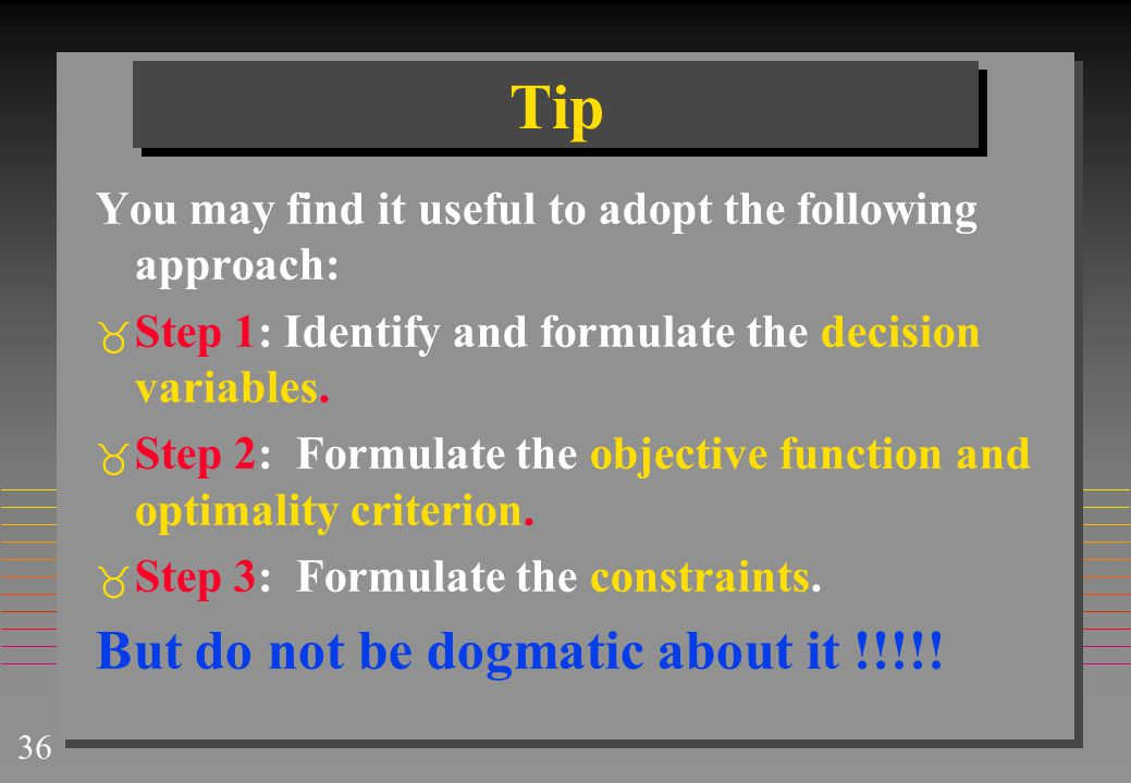 Tip But do not be dogmatic about it !!!!!
