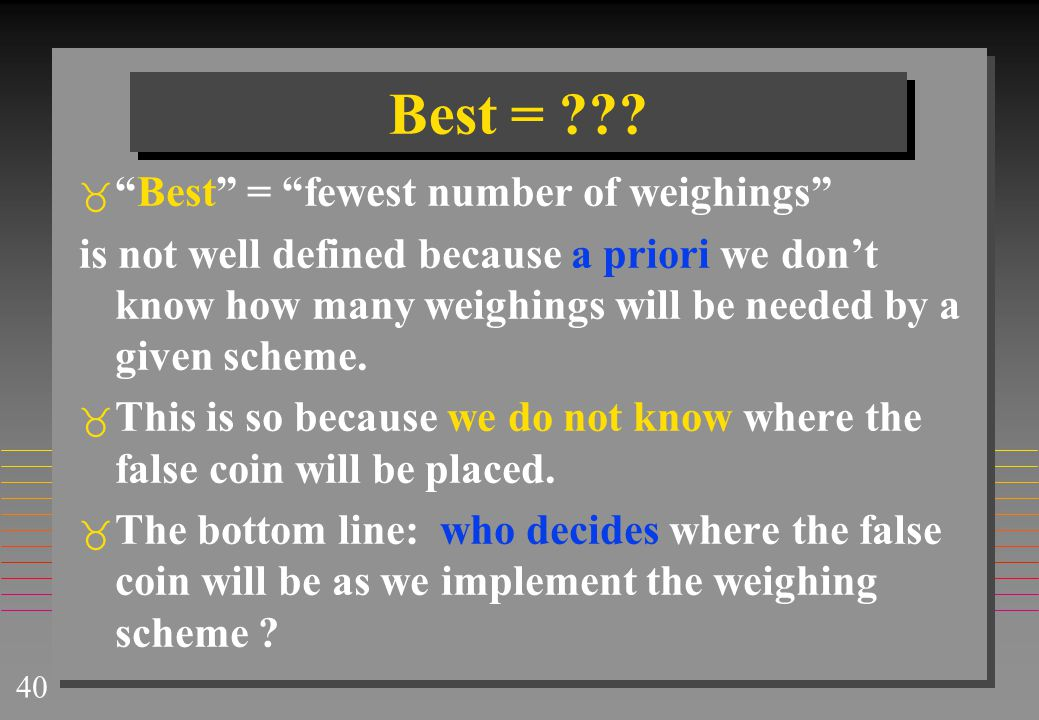 Best = Best = fewest number of weighings