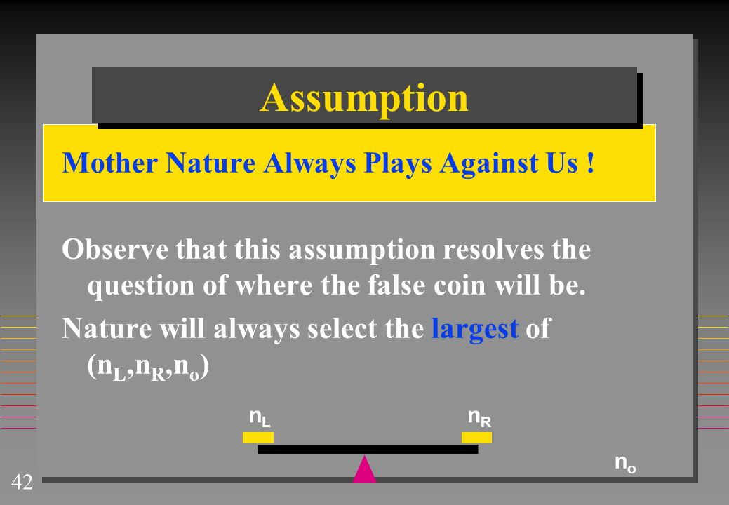 Assumption Mother Nature Always Plays Against Us !