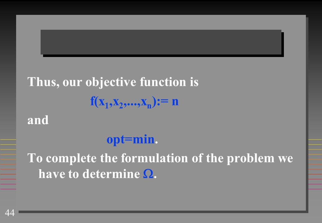 Thus, our objective function is