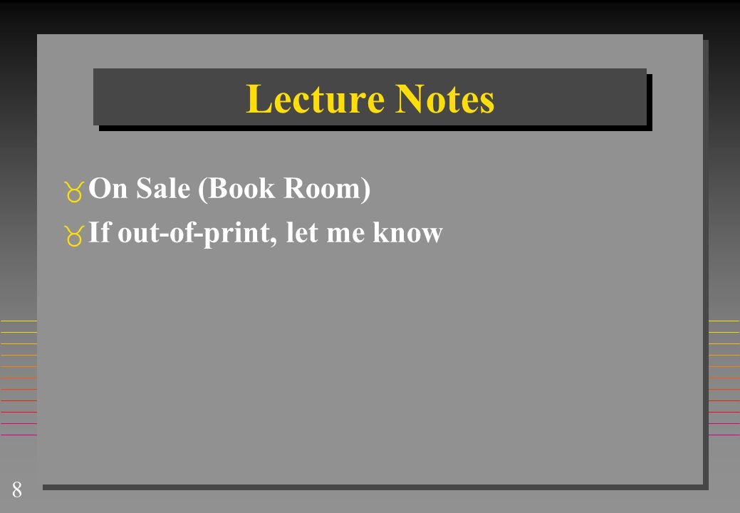 Lecture Notes On Sale (Book Room) If out-of-print, let me know