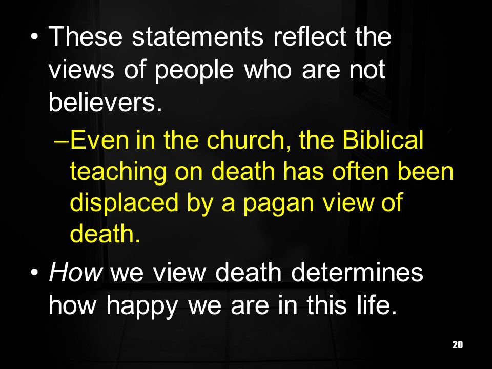 These statements reflect the views of people who are not believers.