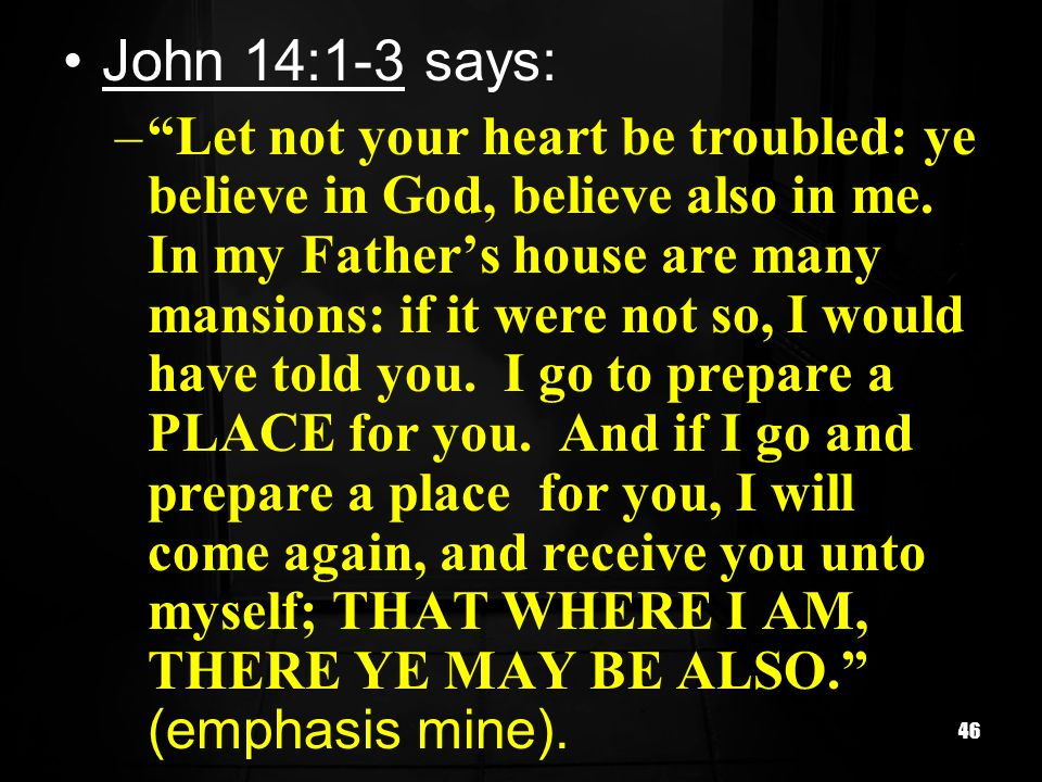 John 14:1-3 says: