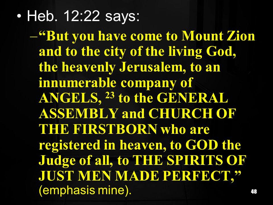 Heb. 12:22 says: