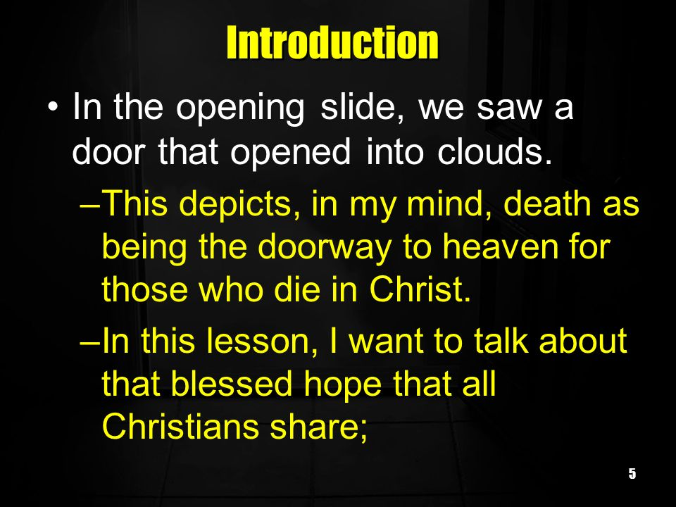 Introduction In the opening slide, we saw a door that opened into clouds.