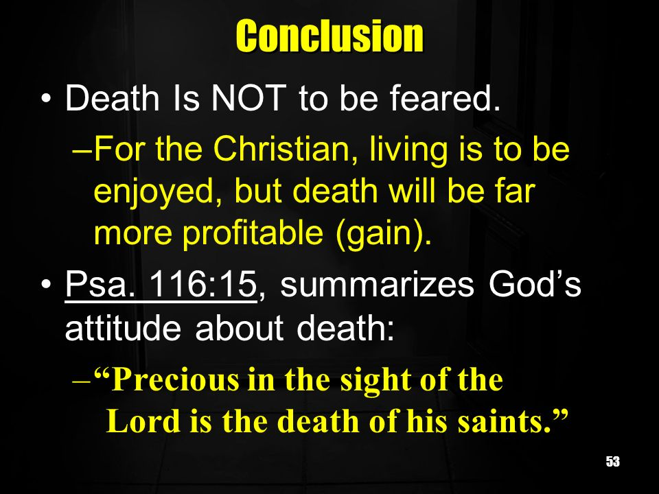 Conclusion Death Is NOT to be feared.