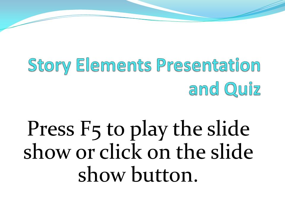 Story Elements Presentation and Quiz