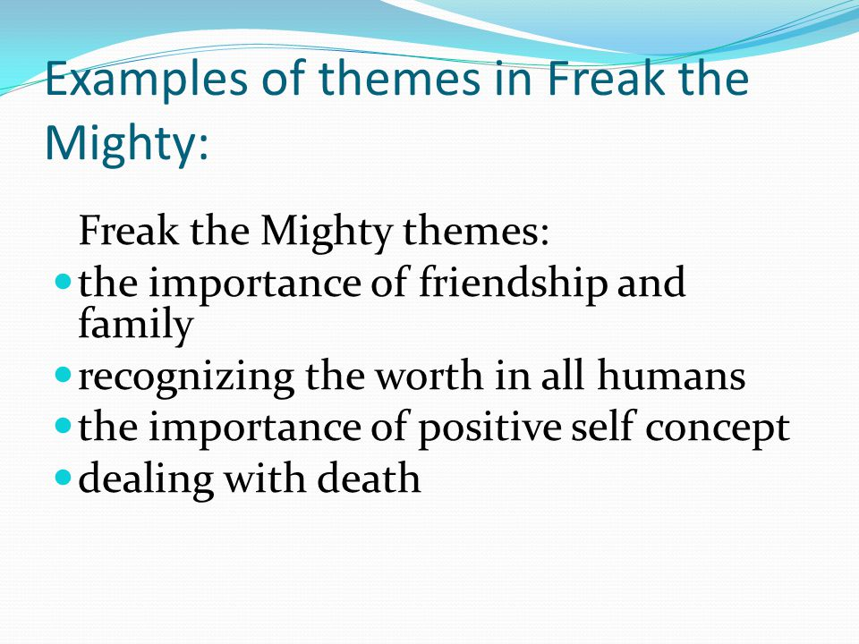 Examples of themes in Freak the Mighty: