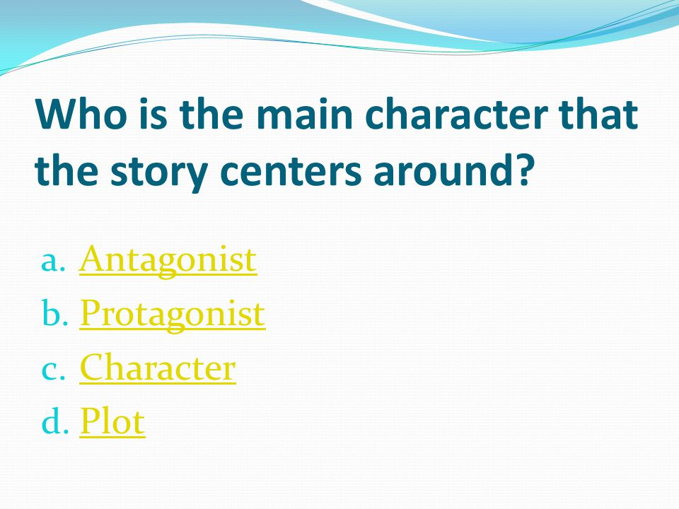 Who is the main character that the story centers around