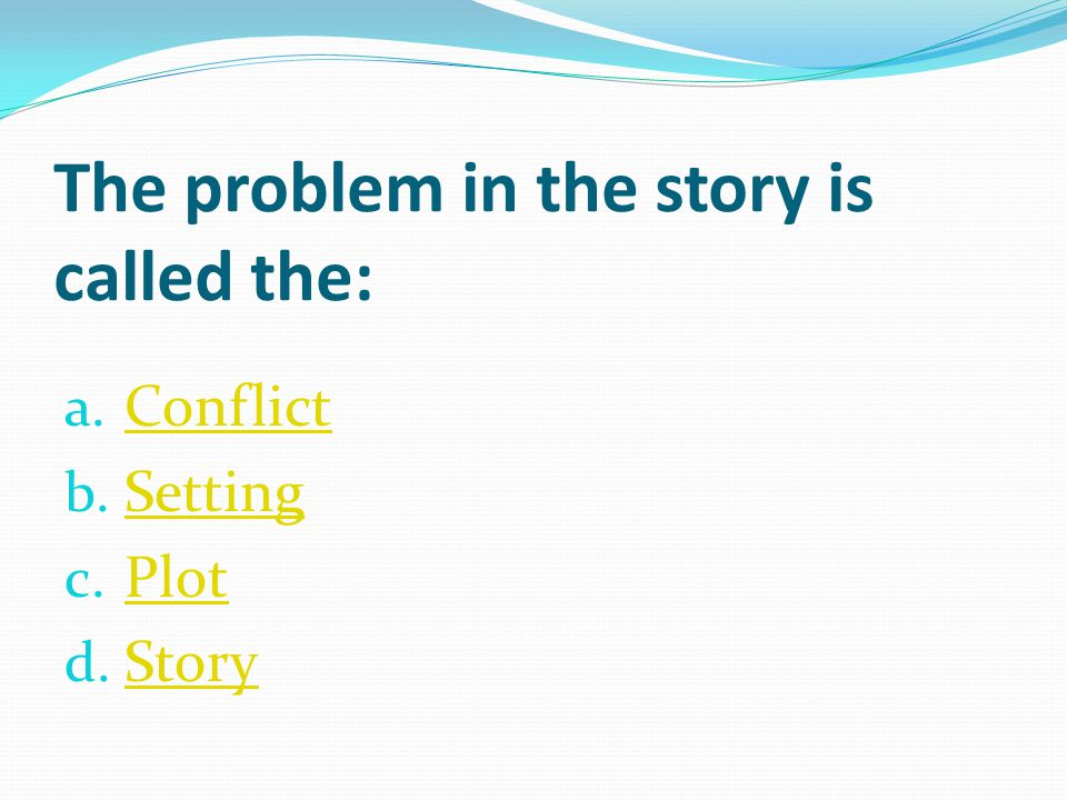 The problem in the story is called the: