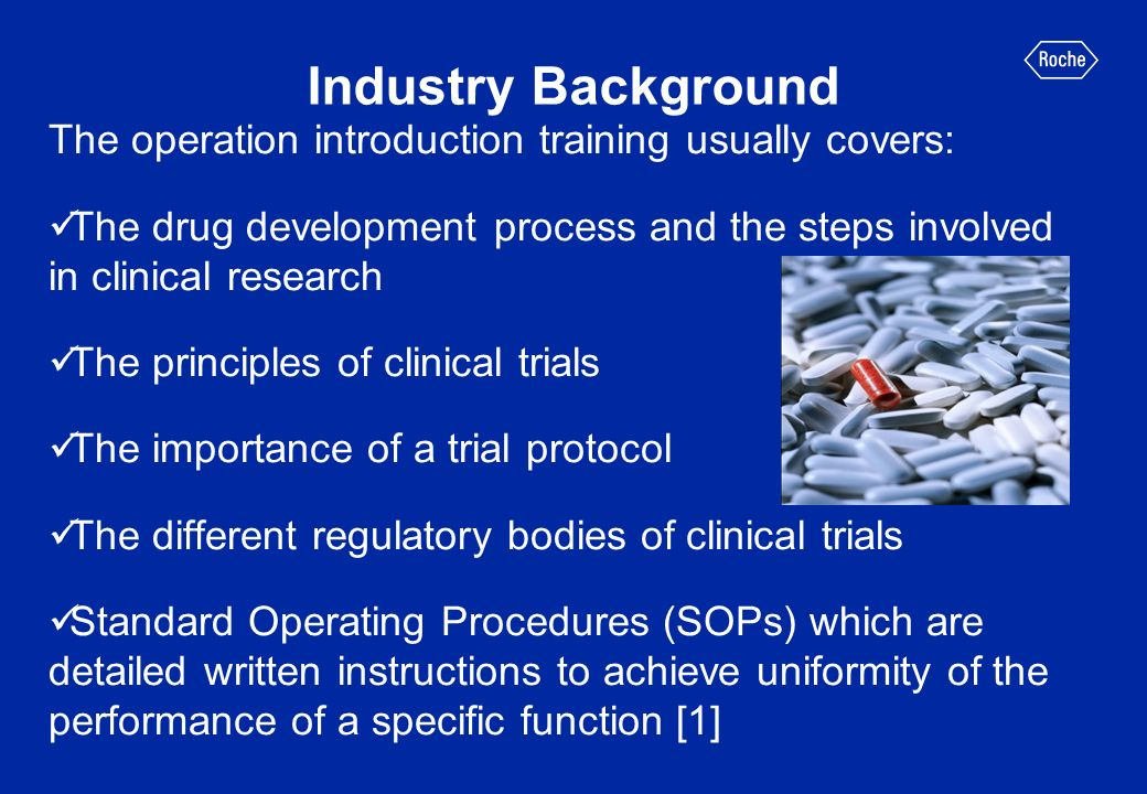 Industry Background The operation introduction training usually covers: The drug development process and the steps involved in clinical research.