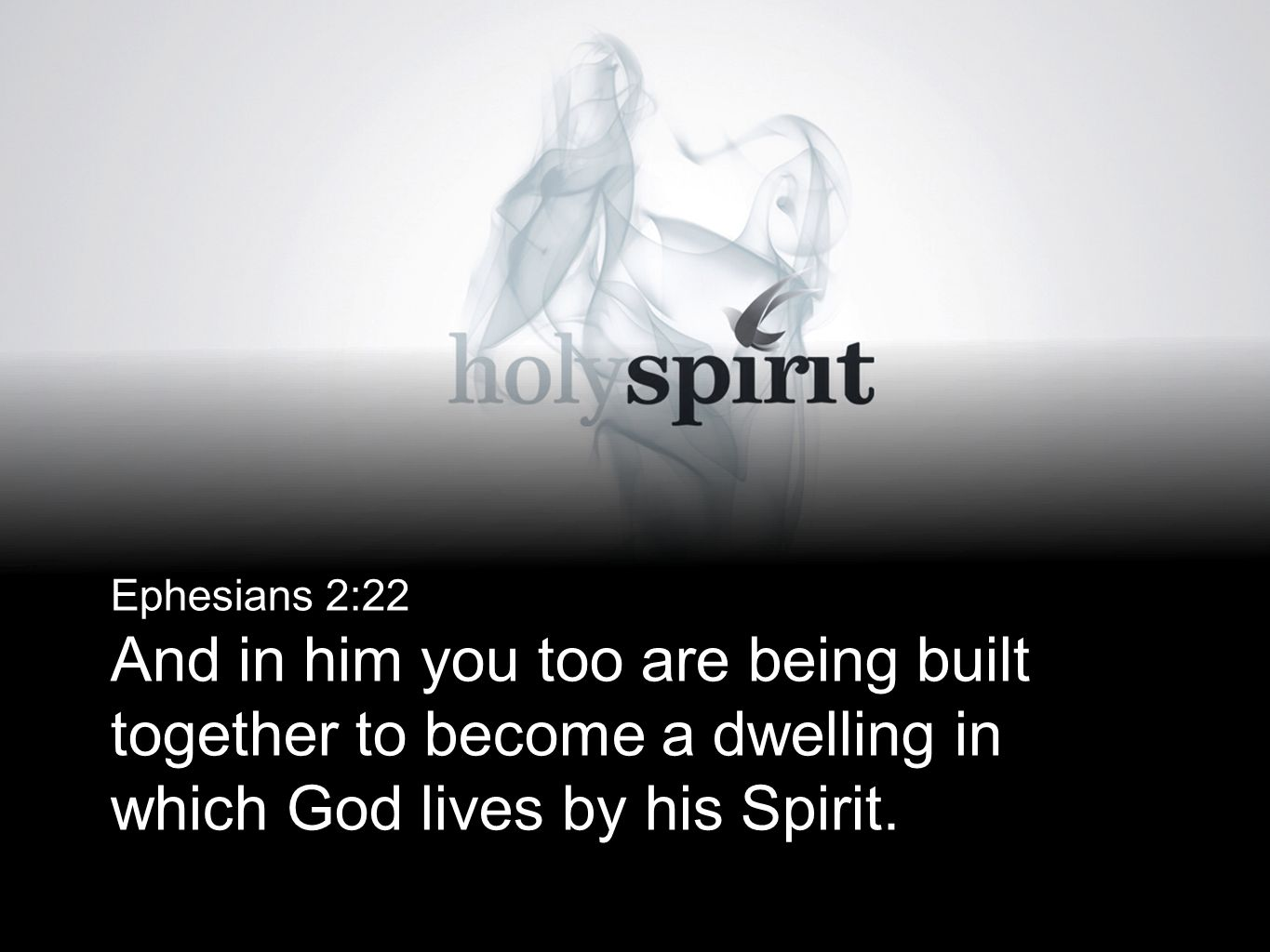 Ephesians 2:22 And in him you too are being built together to become a dwelling in which God lives by his Spirit.