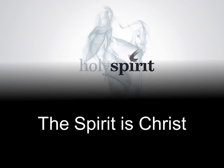 The Spirit is Christ
