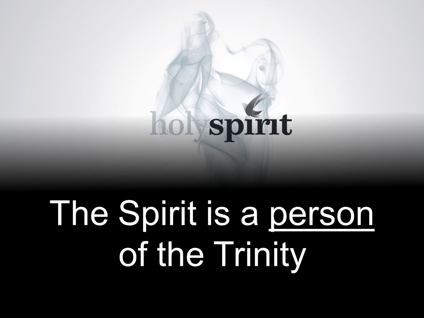 The Spirit is a person of the Trinity