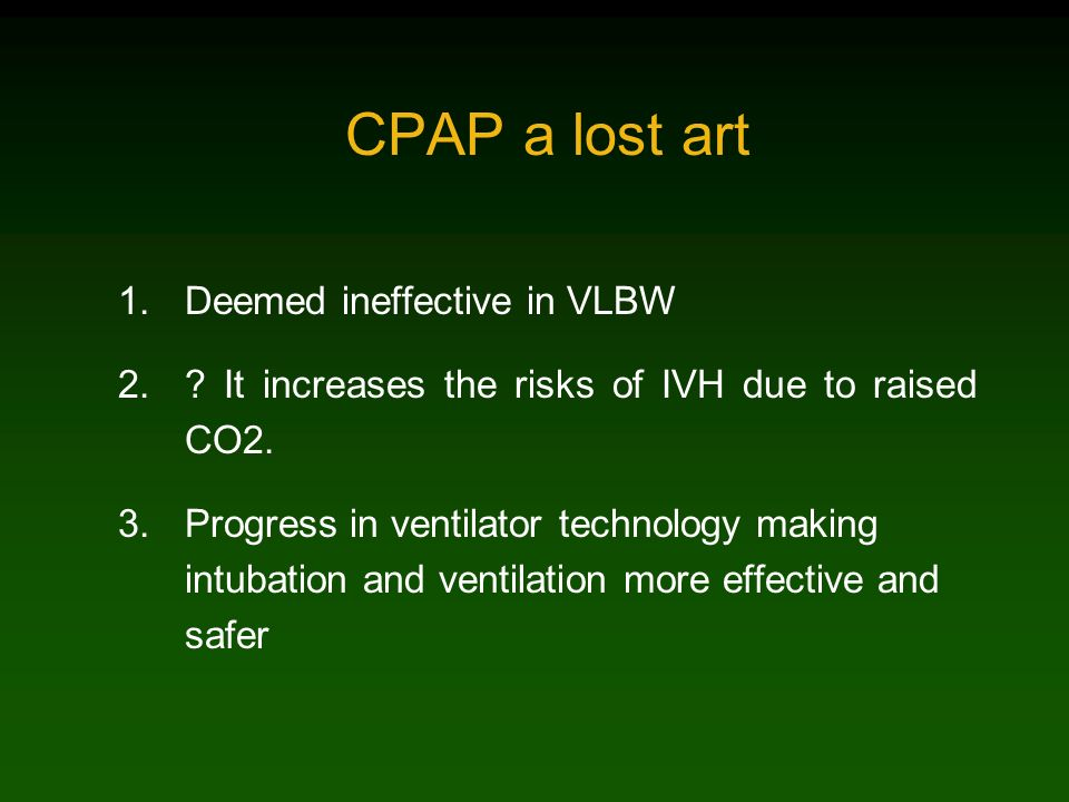 CPAP a lost art Deemed ineffective in VLBW